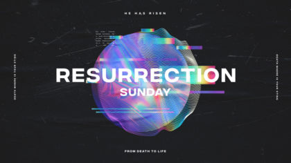 Resurrection Sunday: From Death To Life