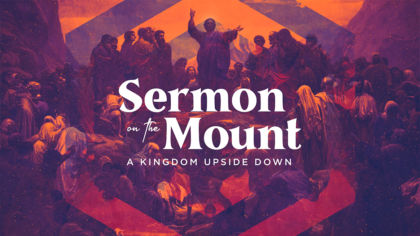 Sermon On The Mount: A Kingdom Upside Down