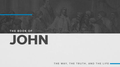 The Book of John: The Way, The Truth, and The Life