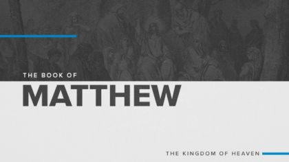 The Book of Matthew: The Kingdom of Heaven