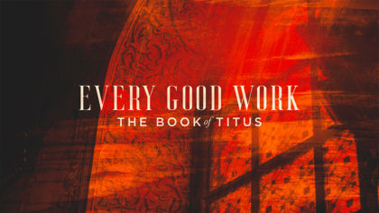 Every Good Work: The Book of Titus