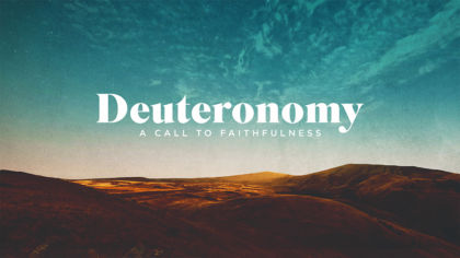 Deuteronomy: A Call to Faithfulness
