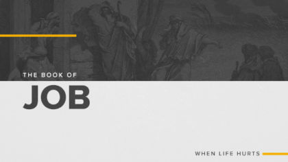 The Book of Job: When Life Hurts