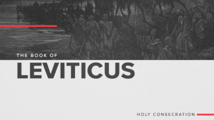 The Book of Leviticus: Holy Consecration