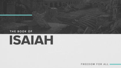 The Book of Isaiah: Freedom For All
