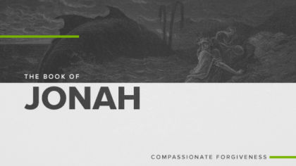 The Book of Jonah: Compassionate Forgiveness