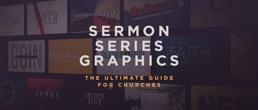 Sermon Series Graphics: The Ultimate Guide for Churches