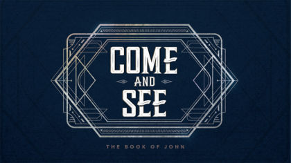 Come And See: The Book of John