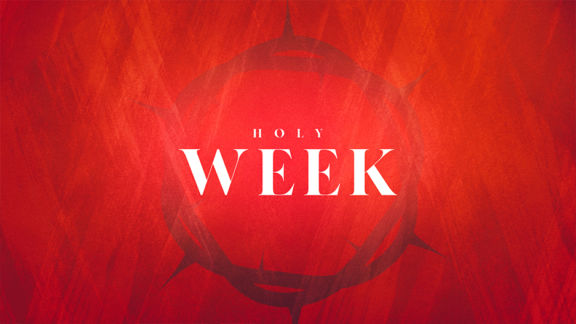 Sermon Series: Holy Week