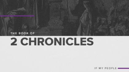 The Book Of 2 Chronicles: If My People