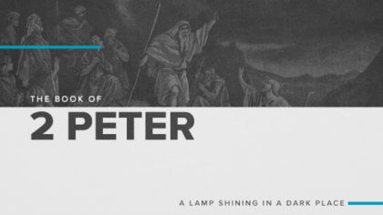 The Book of 2 Peter: A Lamp Shining in a Dark Place
