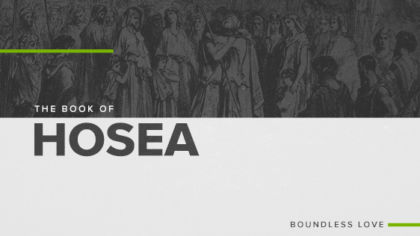 The Book of Hosea: Boundless Love