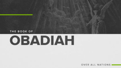 The Book of Obadiah: Over All Nations