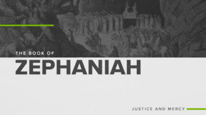 The Book of Zephaniah: Justice and Mercy