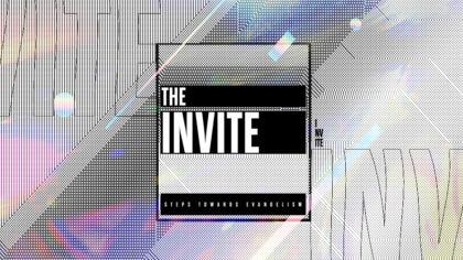 The Invite: Steps Toward Evangelism