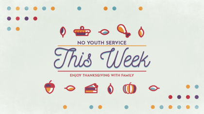 No Youth Service: Thanksgiving