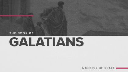 The Book of Galatians: A Gospel of Grace
