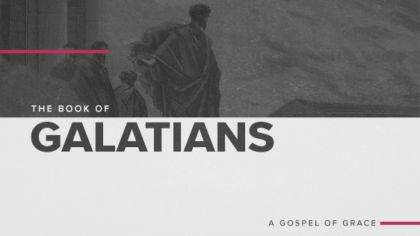 The Book of Galatians: A Gospel of Grace