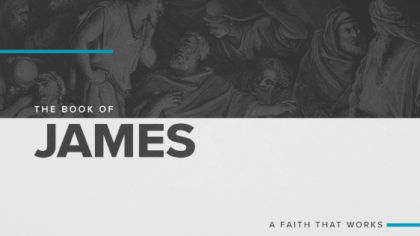 The Book of James: A Faith That Works