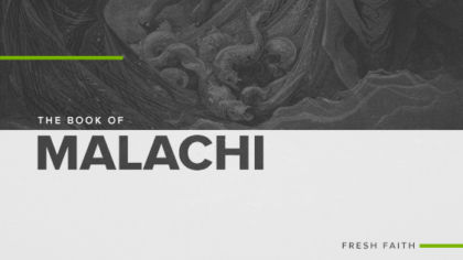The Book of Malachi: Fresh Faith