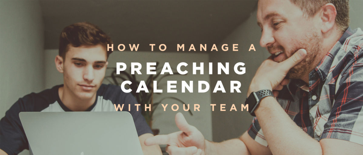 How to Manage A Preaching Calendar with Your Team
