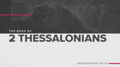 The Book of 2 Thessalonians: Persevering Faith