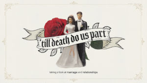 Till Death Due Us Part Marriage Sermon Series Graphic