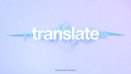 Translate: A Simple Guide to Big Words