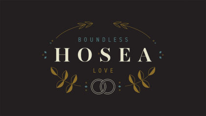 Hosea: Boundless Love