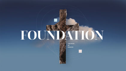 Foundation: The Book of Romans