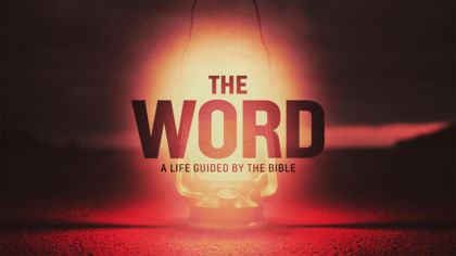 The Word: A Life Guided By The Bible
