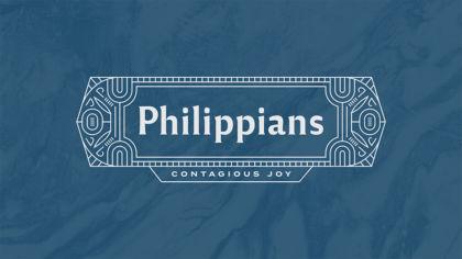 Philippians: Contagious Joy
