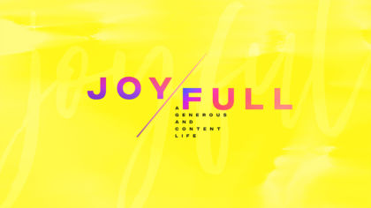 Joy Full: A Generous And Content Life