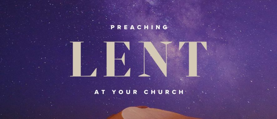 Preaching Lent at Your Church