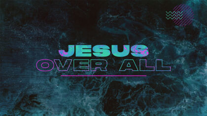 Jesus Over All