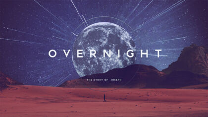 Overnight: The Story of Joseph