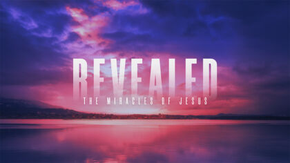 Revealed: The Miracles of Jesus