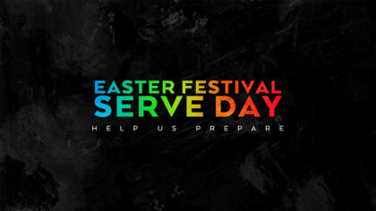Easter Festival Serve Day