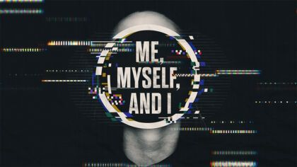 Me, Myself, and I