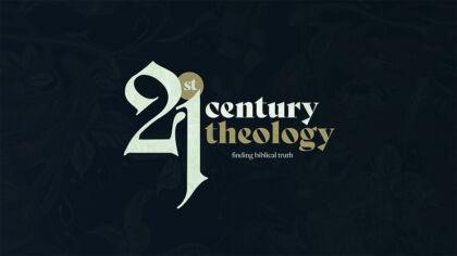 21st Century Theology