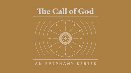 The Call of God: An Epiphany Series