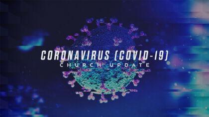 Coronavirus [COVID-19] Church Update