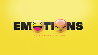 Emotions: The Attributes Of God