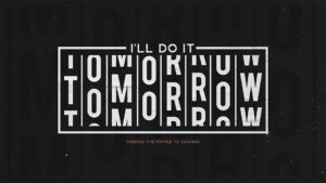 I'll Do It Tomorrow Sermon Series Graphic