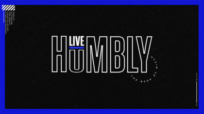 Live Humbly: The Book of Micah