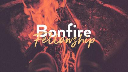 Bonfire Fellowship