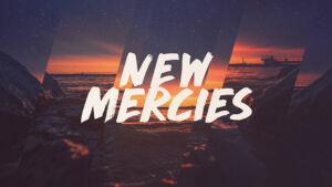 New Mercies Sanctification Sermon Series Graphic