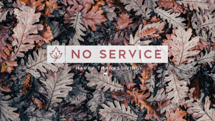 No Service (Thanksgiving)