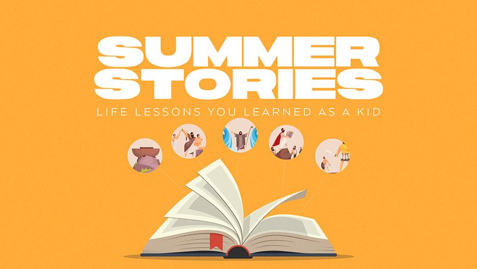 Summer Stories Summer Sermon Series