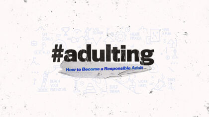 Adulting: How to Become a Responsible Adult
